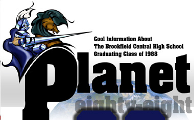 Click Here to Visit Planet88.Com - The Home of Cool Information About The Brookfield High School Graduating Class of 1988...